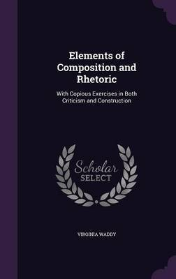 Elements of Composition and Rhetoric by Virginia Waddy image