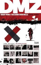 Dmz Book Three by Brian Wood