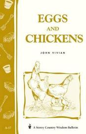Eggs and Chickens: Storey's Country Wisdom Bulletin A.17 by John Vivian
