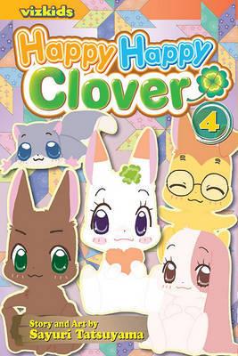 Happy Happy Clover, Vol. 4 by Sayuri Tatsuyama