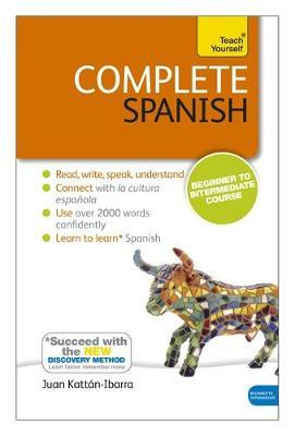 Complete Spanish (Learn Spanish with Teach Yourself) by Juan Kattan Ibarra