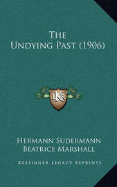 The Undying Past (1906) by Hermann Sudermann