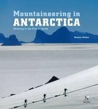 Mountaineering in Antarctica by Damien Gildea
