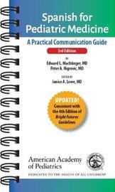 Spanish for Pediatric Medicine by Edward L. Machtinger