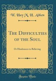 The Difficulties of the Soul by W.Hay M.H Aitken image
