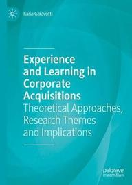 Experience and Learning in Corporate Acquisitions by Ilaria Galavotti