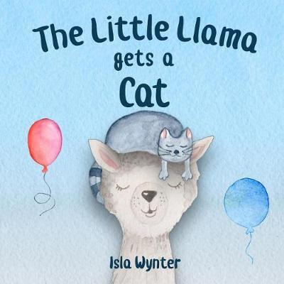 The Little Llama Gets a Cat by Isla Wynter image