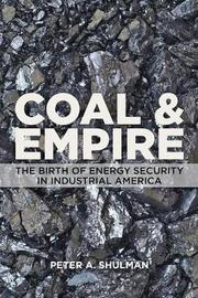 Coal and Empire by Peter A. Shulman