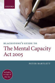 Blackstone's Guide to the Mental Capacity Act 2005 by Peter Bartlett image