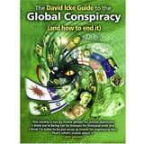 The David Icke Guide to the Global Conspiracy (and How to End It) by David Icke