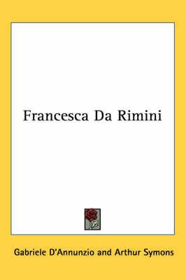 Francesca Da Rimini by Gabriele D'Annunzio