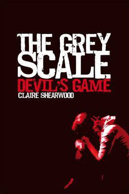 The Grey Scale, Devil's Game by Claire Shearwood