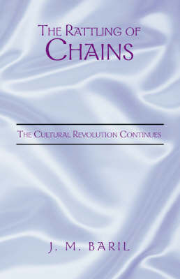 The Rattling of Chains by J. M. Baril