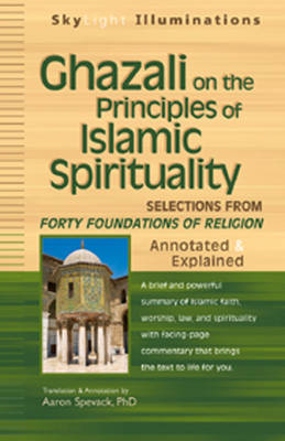 Ghazali on the Principles of Islamic Spirituality by Shaykh Faraz Rabbini
