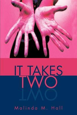 It Takes Two by Malinda M. Hall