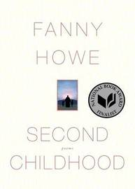 Second Childhood by Fanny Howe