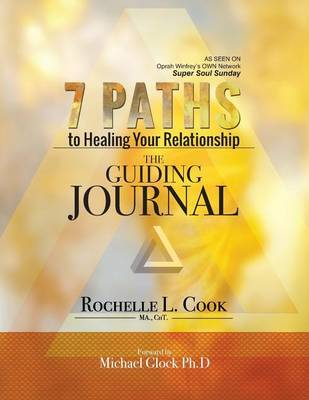 7 Paths to Healing Your Relationship - The Guiding Journal by Rochelle L Cook image