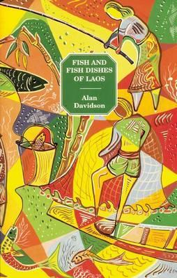 Fish and Fish Dishes of Laos by Alan Davidson image