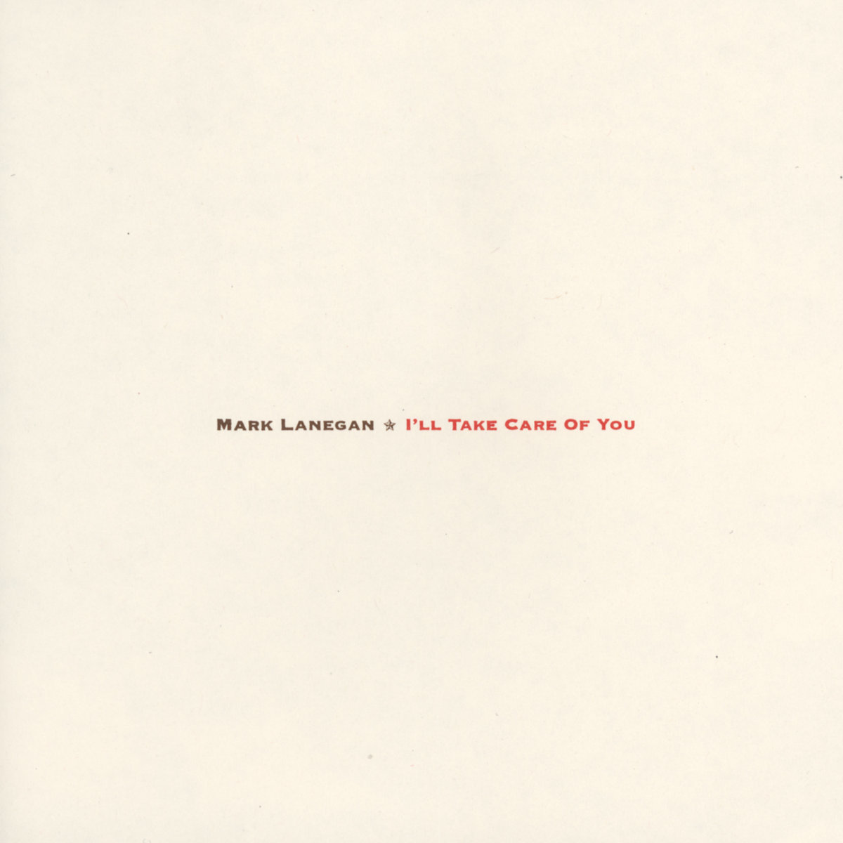 I'll Take Care Of You by Mark Lanegan image