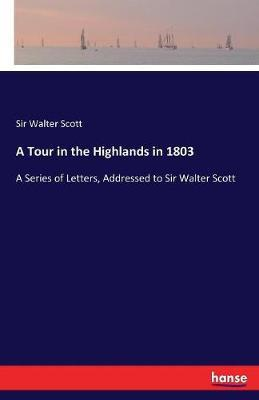A Tour in the Highlands in 1803 by Sir Walter Scott image