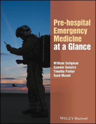 Pre-hospital Emergency Medicine at a Glance by William H. Seligman