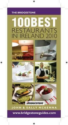 The Bridgestone 100 Best Restaurants in Ireland: 2010 by John McKenna