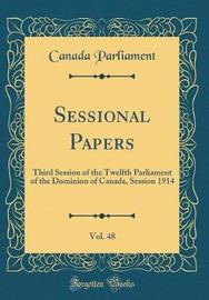 Sessional Papers, Vol. 48 by Canada Parliament image