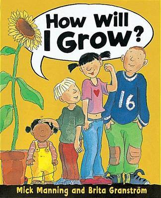 How Will I Grow? by Mick Manning image