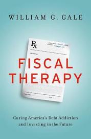 Fiscal Therapy by William G Gale