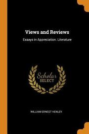 Views and Reviews by William Ernest Henley