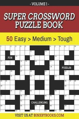 Super Crossword Puzzle Book Volume 1 by Binxby Furson