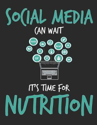 Social Media Can Wait It's Time For Nutrition by School Subject Composition Notebooks