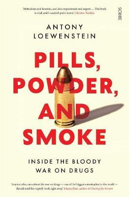 Pills, Powder, and Smoke by Antony Loewenstein