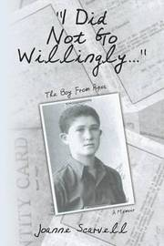 """""""i Did Not Go Willingly..."""" by Joanne Scarvell"""