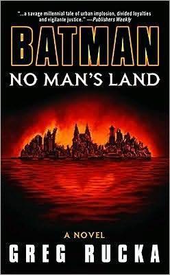 Batman: No Man's Land: a Novel by Greg Rucka