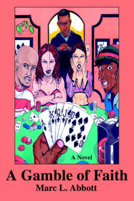 A Gamble of Faith by Marc L. Abbott