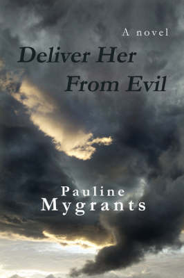 Deliver Her from Evil by Pauline Mygrants