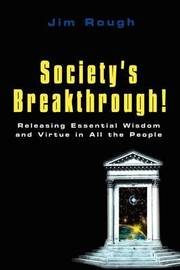 Society's Breakthrough! by Jim Rough