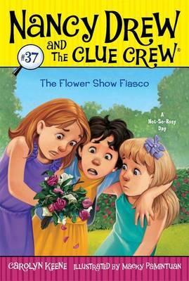 The Flower Show Fiasco by Carolyn Keene