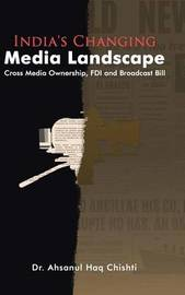 India's Changing Media Landscape by Dr Ahsanul Haq Chishti image