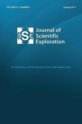 Journal of Scientific Exploration Spring 2017 31 by Society For Scientific Exploration
