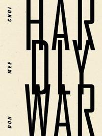 Hardly War by Don Mee Choi