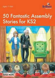 Fifty Fantastic Assembly Stories by Adrian Martin