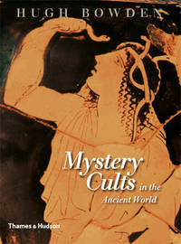 Mystery Cults in the Ancient World by Hugh Bowden image