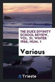 The Duke Divinity School Review, Vol. 31, Winter 1966, Num. 1 by Various ~