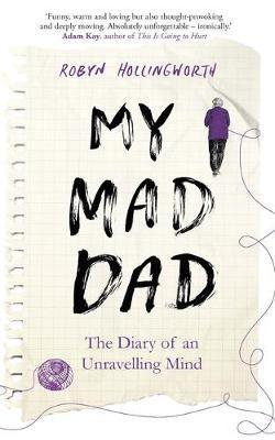 My Mad Dad by Robyn Hollingworth