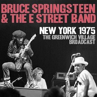 New York 1975 - Greenwich Village Broadcast Vol 1 by Bruce Springsteen & The E-Street Band