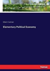 Elementary Political Economy by Edwin Cannan
