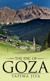 The Epic of Goza by Tapiwa Jiya image