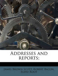 Addresses and Reports; Volume 5 by Elihu Root